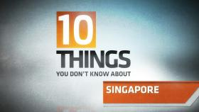 10 Things You Didn't Know About Singapore